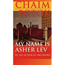 My Name Is Asher Lev by Chaim Potok (1984-09-12)