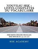 Telecharger Livres Nouveau HSK Listes Completes du Vocabulaire Listes des mots des HSK niveaux 1 2 3 4 5 6 (PDF,EPUB,MOBI) gratuits en Francaise