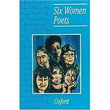 Six Women Poets (Oxford Student Texts)