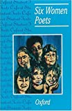 Six Women Poets (Oxford Student Texts)