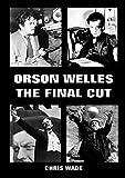 Orson Welles: The Final Cut (English Edition)