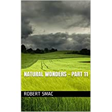 Natural Wonders - Part 11 (French Edition)