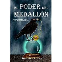El poder del medallón: Reinos fantásticos: ...
