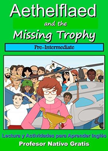 Aethelflaed and the Missing Trophy Pre-Intermediate: