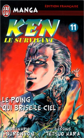 Ken le survivant, tome 11 : Le Poing qui brise le ciel par Buronson, Tetsuo Hara