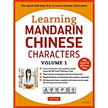 Learning Mandarin Chinese Characters Volume 1: The Quick and Easy Way to Learn Chinese Characters (Hsk Level 1 & AP Exam Prep)