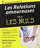 Les relations amoureuses pour les Nuls by Florence Escaravage (February 22,2010)