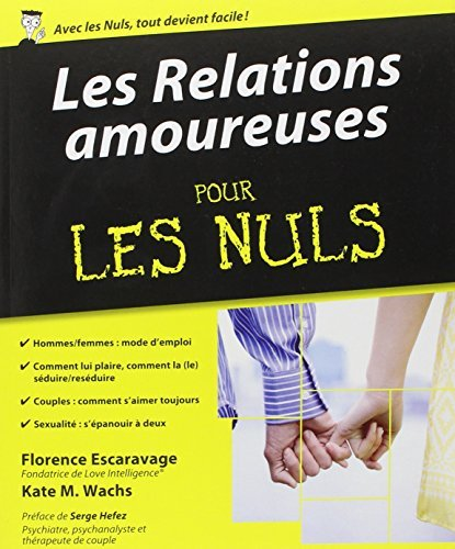 Les relations amoureuses pour les Nuls by Florence Escaravage (February 22,2010)
