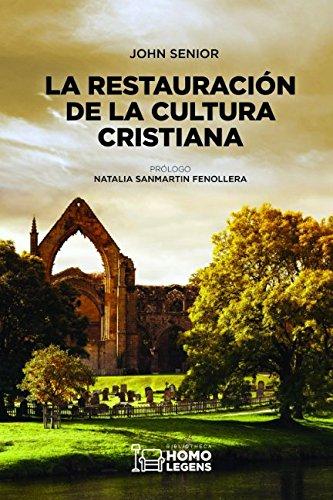La restauración de la cultura cristiana por John Senior