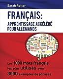 Telecharger Livres Francais Apprentissage Accelere pour Allemands Les 1000 mots francais les plus utilises avec 3000 exemples de phrases (PDF,EPUB,MOBI) gratuits en Francaise