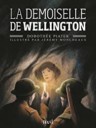 La demoiselle de Wellington par Dorothée Piatek