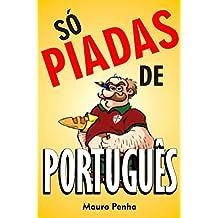 Só piadas de português (Portuguese Edition)