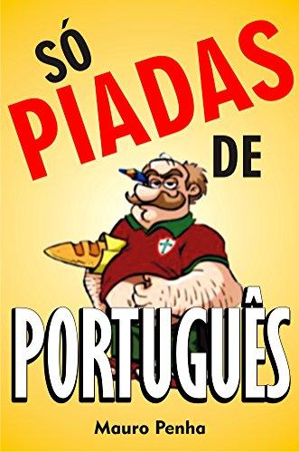 Só piadas de português (Portuguese Edition) por Mauro Penha