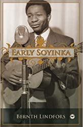 Early Soyinka (Africa World Press) by Bernth Lindfors (2008-12-04)