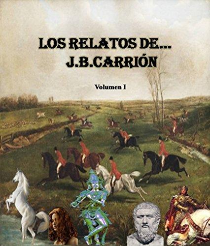 Los relatos de...  J.B.Carrión: Volumen I (Los relatos de...