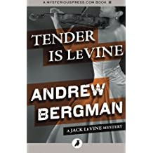 Tender Is LeVine: The Jack Levine Mysteries: Volume 3
