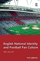 English National Identity and Football Fan Culture: Who Are Ya?
