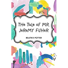 The Tale of Mr. Jeremy Fisher (English Edition)