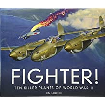 Fighter!: Ten Killer Planes of World War II
