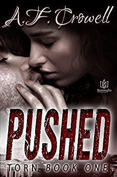 Pushed (Torn Book 1) by [Crowell, A.F.]