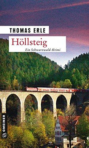 Höllsteig: Kaltenbachs dritter Fall (Kriminalromane im GMEINER-Verlag, Band 3) (Erle)