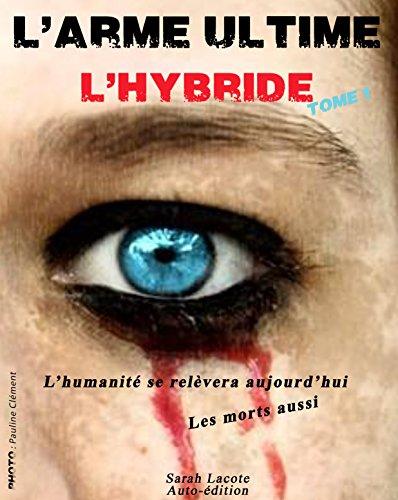 Sarah Lacote - L'arme ultime: L'hybride sur Bookys