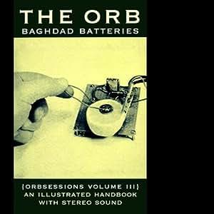 Baghdad Batteries:Orbsessions Vol 3