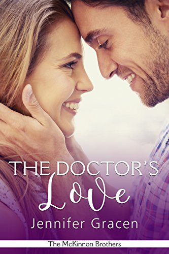 The Doctor's Love (The McKinnon Brothers Book 2) (English Edition)