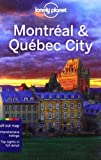 Lonely Planet Montreal & Quebec City (City Guide) by Timothy N. Hornyak, Gregor Clark 3 Pap/Map Edition (1/1/2013)
