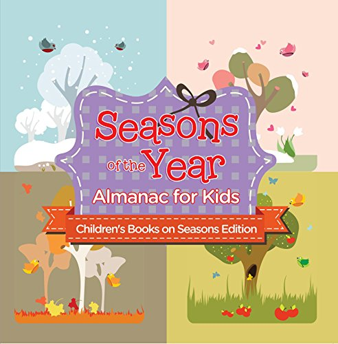 Seasons of the Year: Almanac for Kids | Children's Books on Seasons Edition (English Edition)