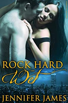 Rock Hard And Wet (BBW Shapeshifter Paranormal Romance) (Nymphs Of New York Book 1) by [James, Jennifer]