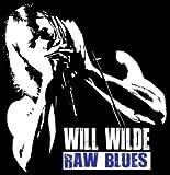 Songtexte von Will Wilde - raw blues
