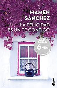 La felicidad es un té contigo par Mamen Sánchez