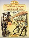 The World of Empire, Industry and Trade (Quest History Series, 3)
