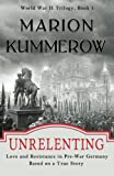 Unrelenting: Love and Resistance in Pre-War Germany (World War II Trilogy, Band 1)