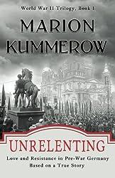 Unrelenting: Love and Resistance in Pre-War Germany: Volume 1 (World War II Trilogy)