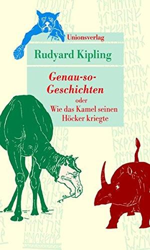 Genau-so-Geschichten: oder Wie das Kamel seinen Höcker kriegte (Unionsverlag Taschenbücher)