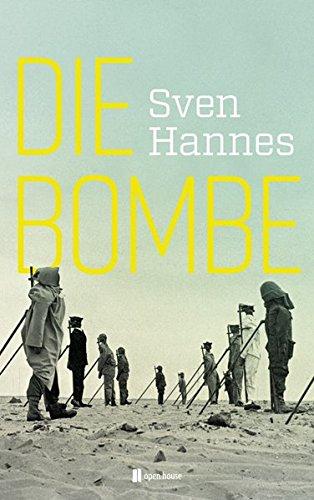 Die Bombe: Die Geschichte der Atombombentests von den Anfängen bis zur Gegenwart (seismograph)