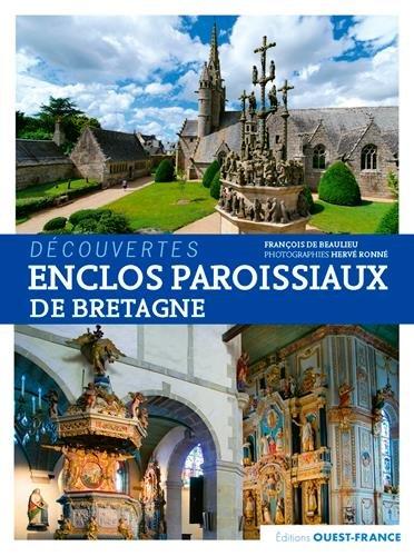 DECOUVERTES - ENCLOS PAROISSIAUX DE BRETAGNE