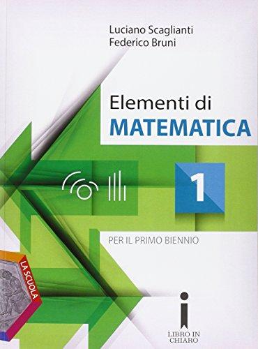 Elementi di matematica. Per i Licei e gli Ist. magistrali. Con DVD-ROM. Con e-book. Con espansione online: 1