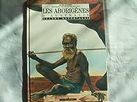 Les aborigènes d'Australie par Sylvie Girardet