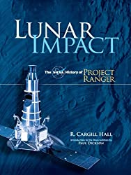 Lunar Impact: The NASA History of Project Ranger (Dover Books on Astronomy)