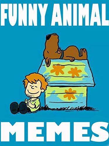 MEMES: Funny NEW Animal Memes & Jokes Book 2017: Memes Free, Memes Xl, Memes for Kids, Trending Memes
