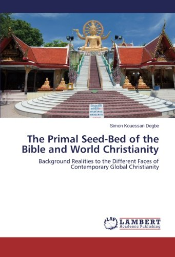 The Primal Seed-Bed of the Bible and World Christianity: usato  Spedito ovunque in Italia