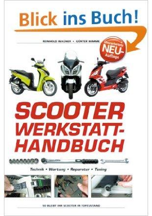 Scooter Werkstatt - Handbuch: Technik, Wartung, Reparatur, Tuning ( November 2010 )
