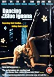 Dancing at the Blue Iguana [DVD] [2002]