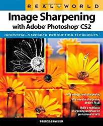 Real World Image Sharpening with Adobe Photoshop CS2