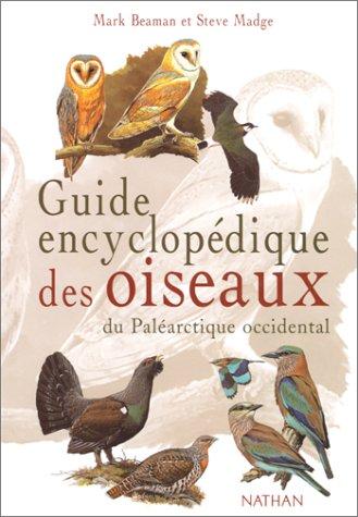 Guide encyclopédique des oiseaux du Paléarctique occidental par Steve Madge, Mark Beaman