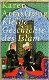 Kleine Geschichte des Islam - Karen Armstrong