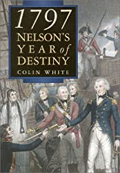 1797: Nelson's Year of Destiny (Royal Naval Museum publications)